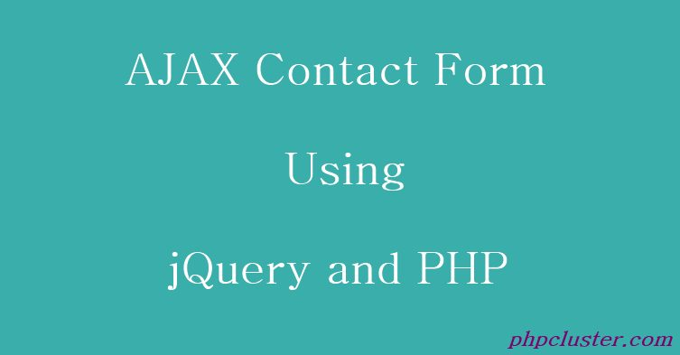 Ajax Contact Form Using jQuery and PHP