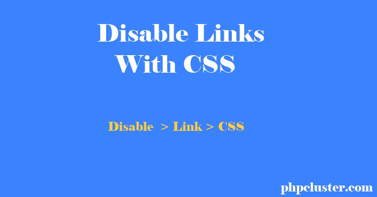 How to Disable Links With CSS