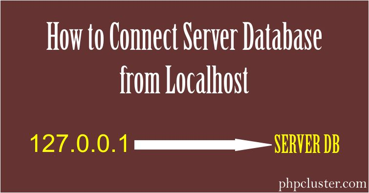 How to Connect Server Database from Localhost