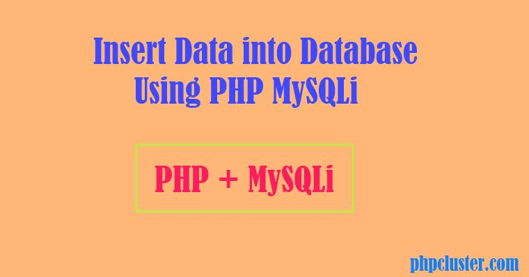 How to Insert Data into Database using PHP MySQLi
