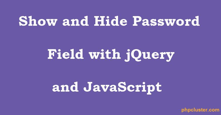 Show and Hide Password Field with jQuery and JavaScript