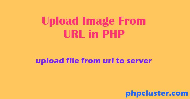 Upload Image From URL in PHP