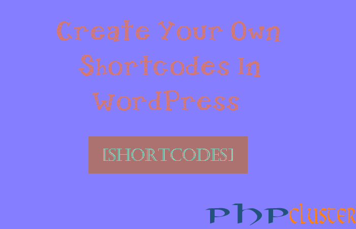 How To Create Shortcodes In WordPress