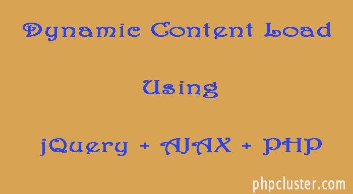 Dynamic Content Load Using jQuery and AJAX in PHP