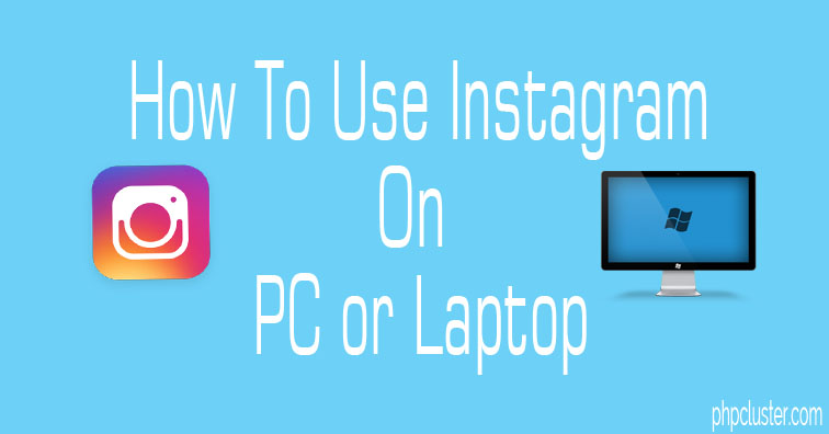 How to Use Instagram on a PC