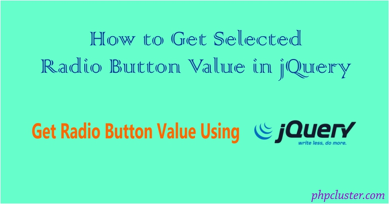 How to Get Selected Radio Button Value in jQuery