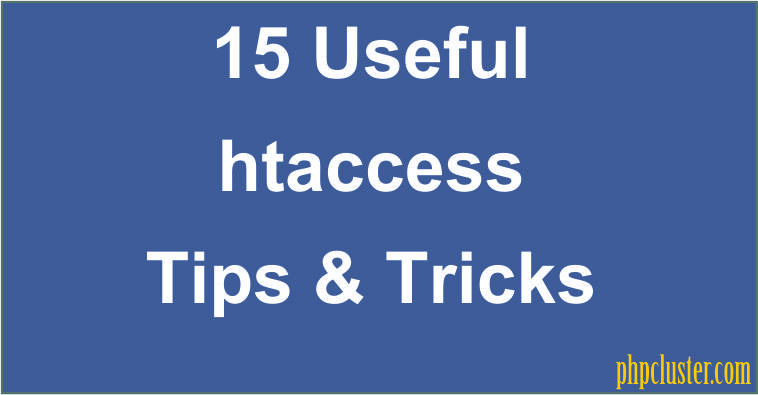 15 Useful htaccess Tips & Tricks