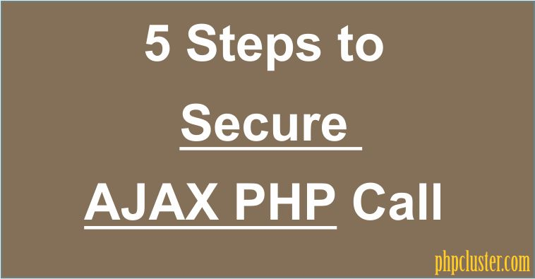 5 Steps to Secure AJAX PHP Call