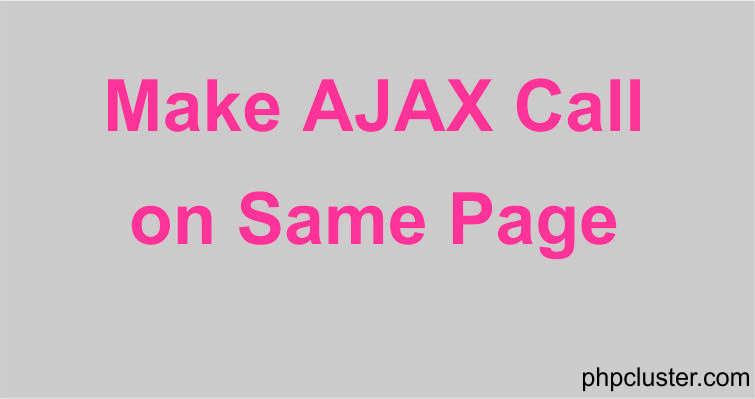 How to Make AJAX Call on Same Page
