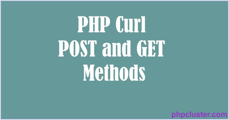 PHP Curl POST and GET Methods