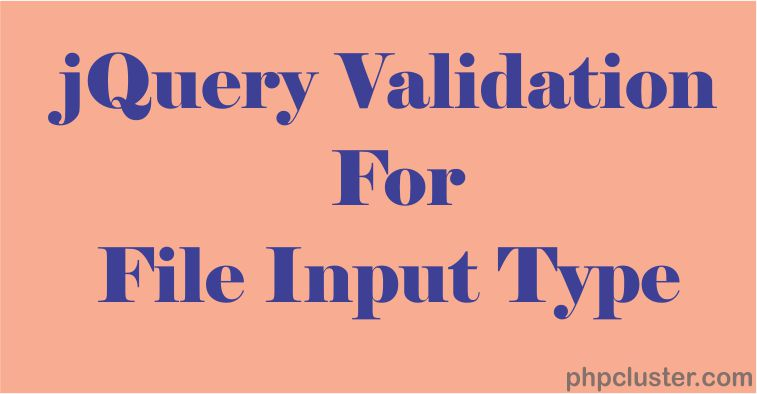 jQuery Validation for File Input Type