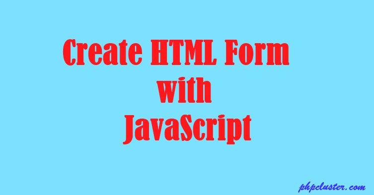 Create HTML Form with JavaScript
