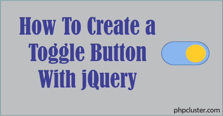 How To Create a Toggle Button With jQuery