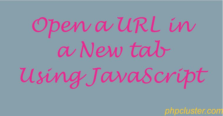 Open a URL in a New tab Using JavaScript